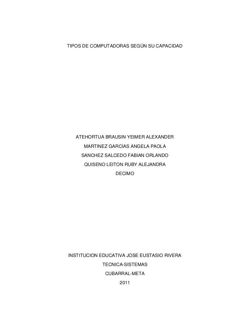 TIPOS DE COMPUTADORAS SEGÚN SU CAPACIDAD<br />ATEHORTUA BRAUSIN YEIMER ALEXANDER<br />MARTINEZ GARCIAS ANGELA PAOLA<br />S...