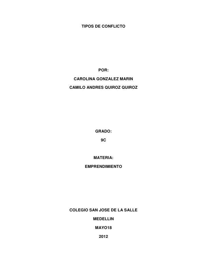 TIPOS DE CONFLICTO           POR: CAROLINA GONZALEZ MARINCAMILO ANDRES QUIROZ QUIROZ          GRADO:            9C        ...