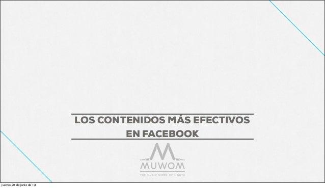 LOS CONTENIDOS MÁS EFECTIVOS EN FACEBOOK jueves 20 de junio de 13