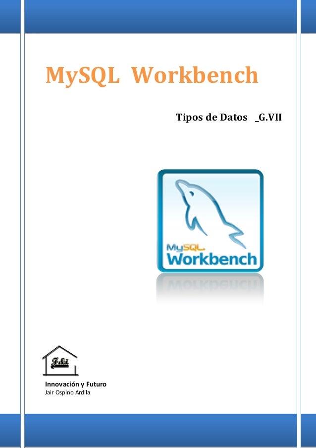 Tipos de datos en  MySQL  Workbench