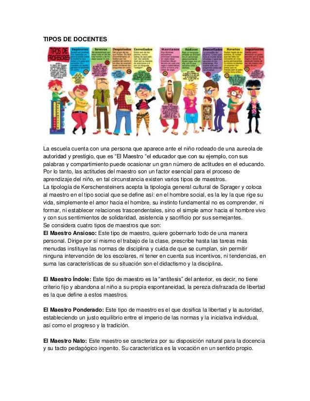 TIPOS DE DOCENTESLa escuela cuenta con una persona que aparece ante el niño rodeado de una aureola deautoridad y prestigio...