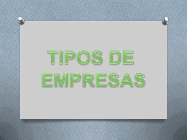 Las empresas se clasifican de acuerdo a:Su Forma JurídicaSu TamañoLa ActividadLa Procedencia del Capital