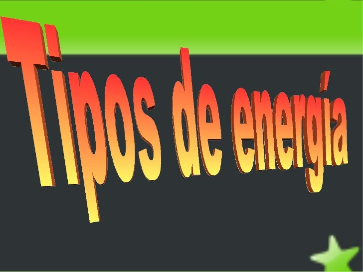 Tipos de energía