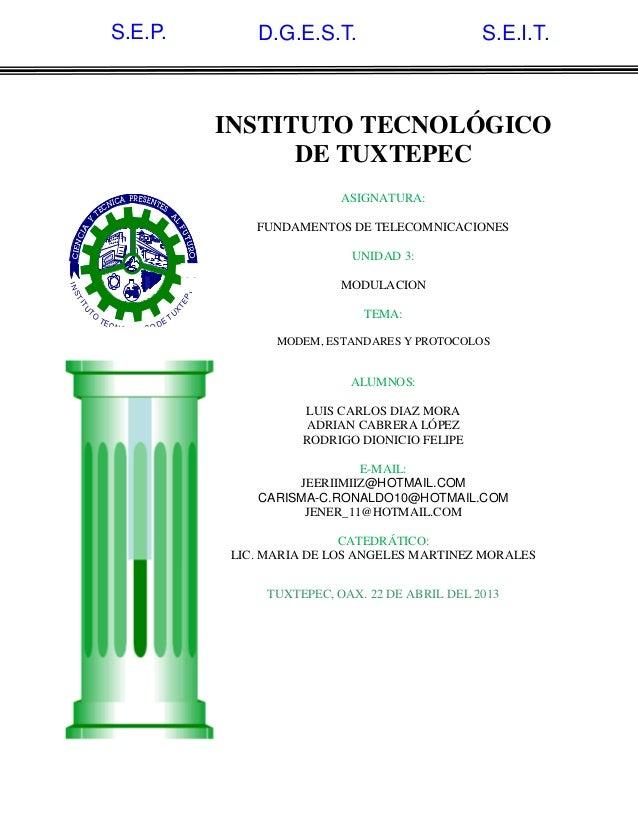 INSTITUTOTECNOLOGICO DETUXTEPECINSTITUTO TECNOLÓGICODE TUXTEPECASIGNATURA:FUNDAMENTOS DE TELECOMNICACIONESUNIDAD 3:MODULAC...