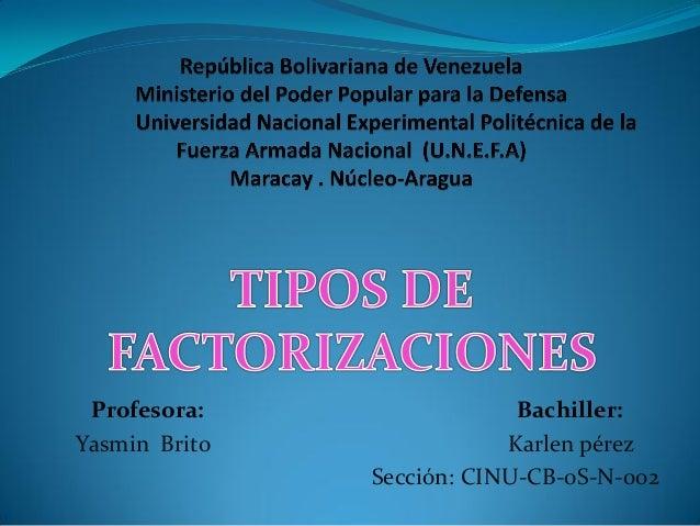 Profesora: Yasmin Brito  Bachiller: Karlen pérez Sección: CINU-CB-0S-N-002