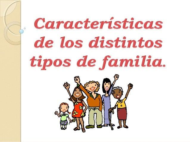 Caracteristicas de los distintos tipos de familia for Tipos de familia pdf