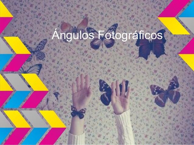 Ángulos Fotográficos