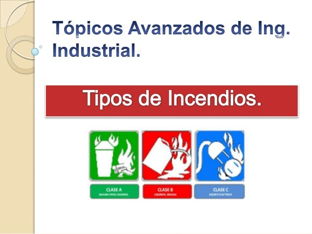 Tipos de incendios seguridad industrial for Consola de tipo industrial