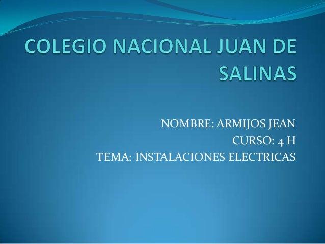 NOMBRE: ARMIJOS JEANCURSO: 4 HTEMA: INSTALACIONES ELECTRICAS