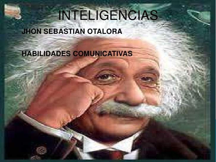 INTELIGENCIAS<br />JHON SEBASTIAN OTALORA<br />HABILIDADES COMUNICATIVAS<br />