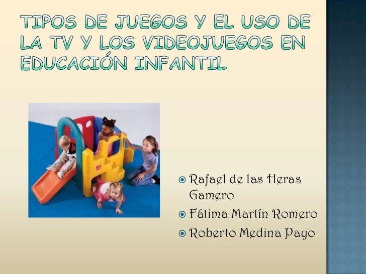 Tipos de juegos y el uso de la TV y videojuegos en Educación Infantil