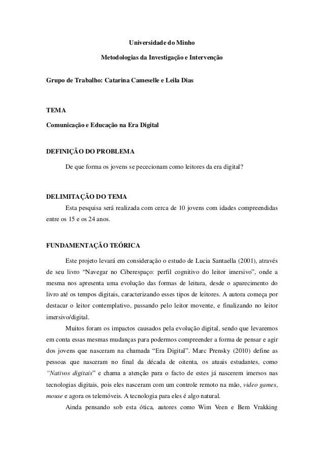 Universidade do Minho                     Metodologias da Investigação e IntervençãoGrupo de Trabalho: Catarina Cameselle ...