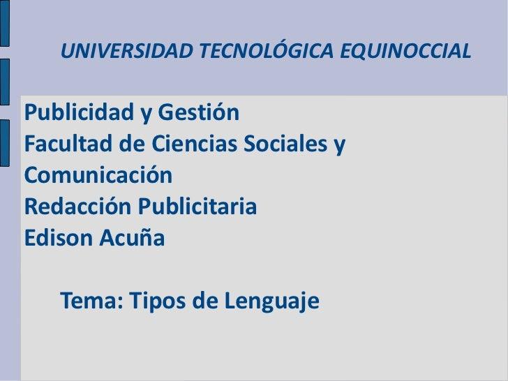 UNIVERSIDAD TECNOLÓGICA EQUINOCCIALPublicidad y GestiónFacultad de Ciencias Sociales yComunicaciónRedacción PublicitariaEd...