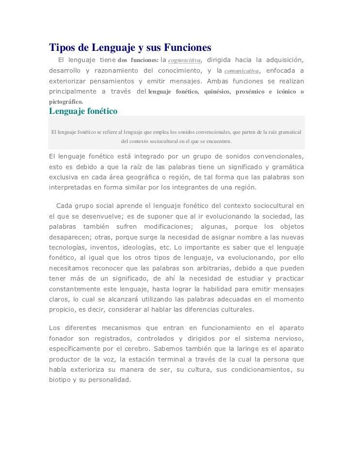 Tipos de Lenguaje y sus Funciones   El lenguaje tiene dos funciones: la cognoscitiva, dirigida hacia la adquisición,desarr...