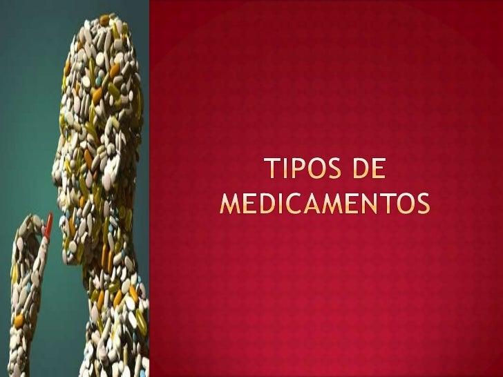 Tipos de Medicamentos<br />
