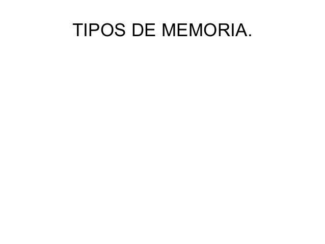 TIPOS DE MEMORIA.