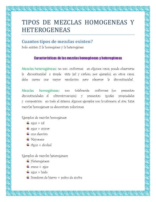 TIPOS DE MEZCLAS HOMOGENEAS YHETEROGENEASCuantos tipos de mezclas existen?Solo existen 2 la homogénea y la heterogénea.   ...