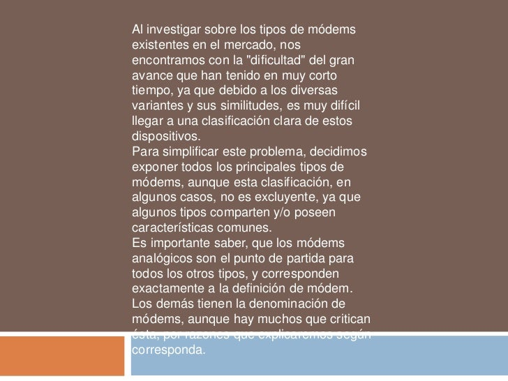 """Al investigar sobre los tipos de módemsexistentes en el mercado, nosencontramos con la """"dificultad"""" del granavance que han..."""