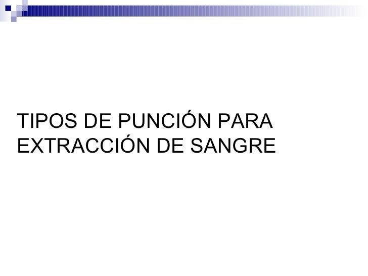 TIPOS DE PUNCIÓN PARA EXTRACCIÓN DE SANGRE