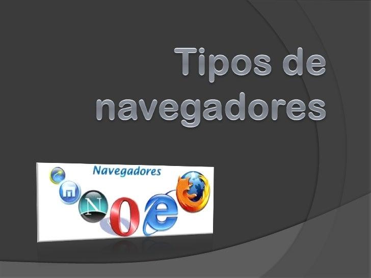 Tipos de navegadores