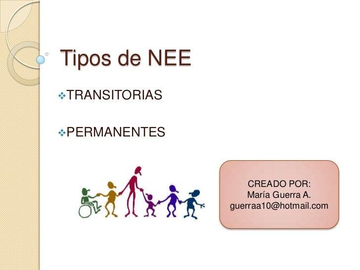Tipos de NEETRANSITORIASPERMANENTES                    CREADO POR:                    María Guerra A.                gue...
