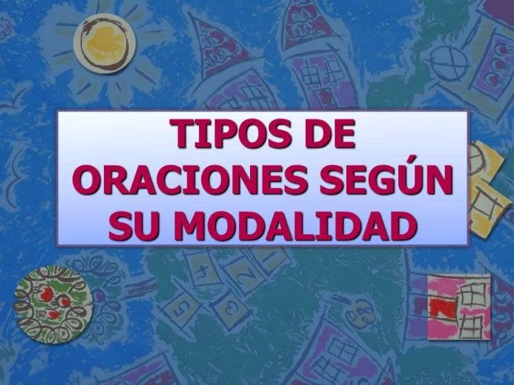 ENUNCIATIVA IMPERATIVA                  INTERROGATIVA                TIPOS DE               ORACIONESDESIDERATIVA         ...