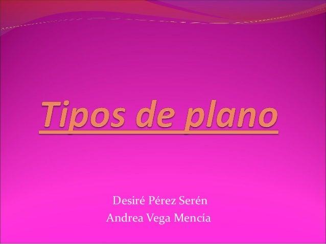 Desiré Pérez Serén Andrea Vega Mencía