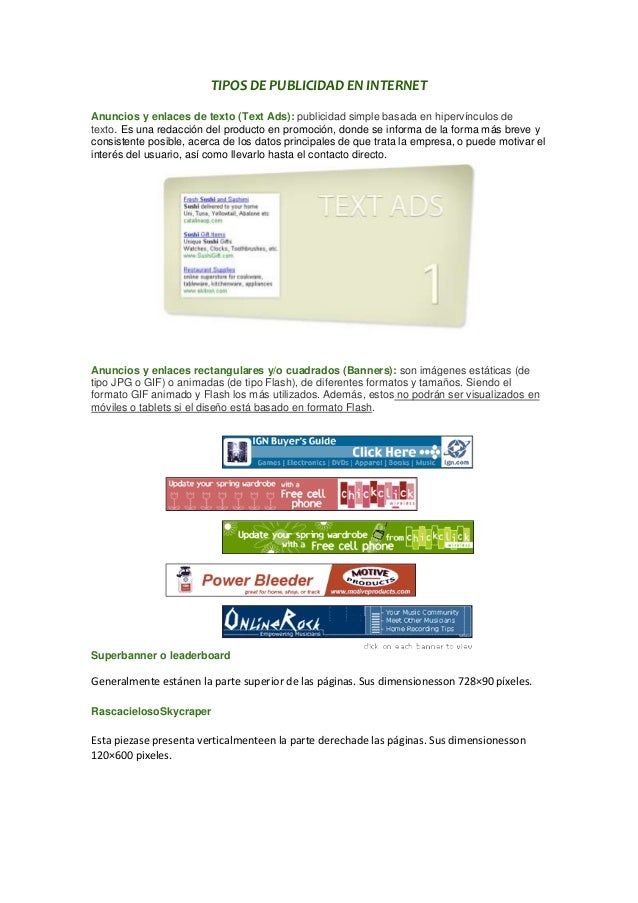 TIPOS DE PUBLICIDAD EN INTERNETAnuncios y enlaces de texto (Text Ads): publicidad simple basada en hipervínculos detexto. ...