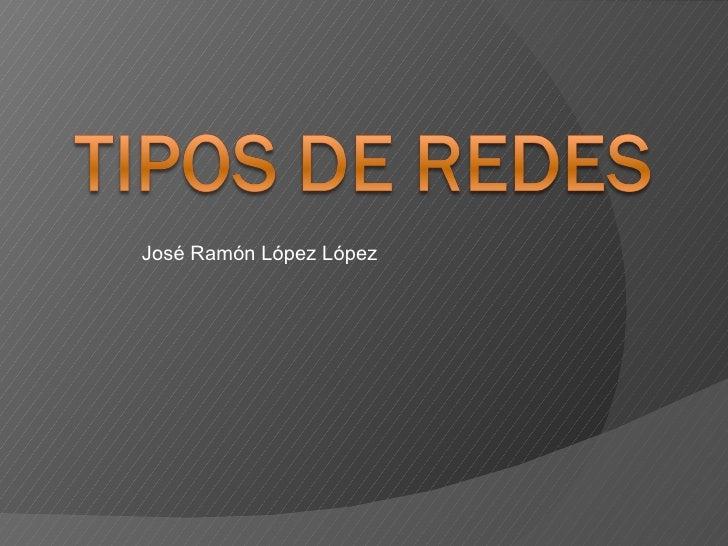 José Ramón López López