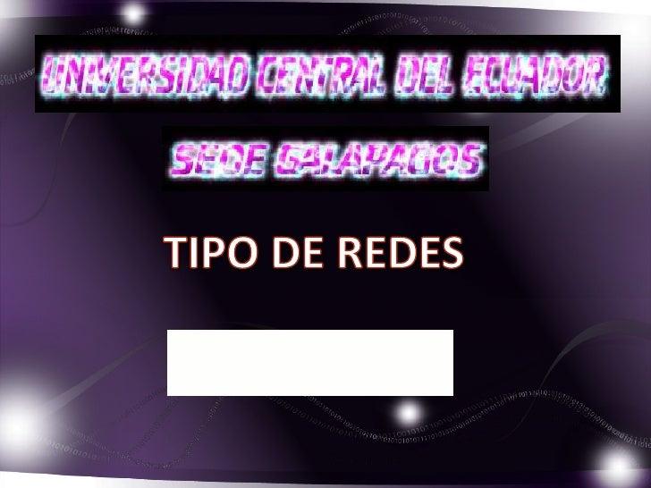 TIPOS DE REDESUna red de computadoras, también llamadared de ordenadores o red informática, es unconjunto de equipos conec...