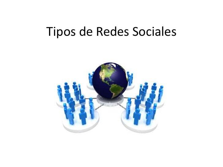 Tipos de Redes Sociales<br />