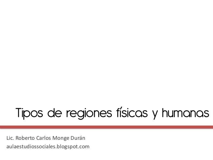 Tipos de regiones naturales y humanas