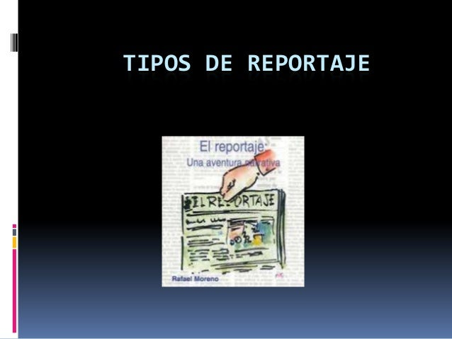 TIPOS DE REPORTAJE
