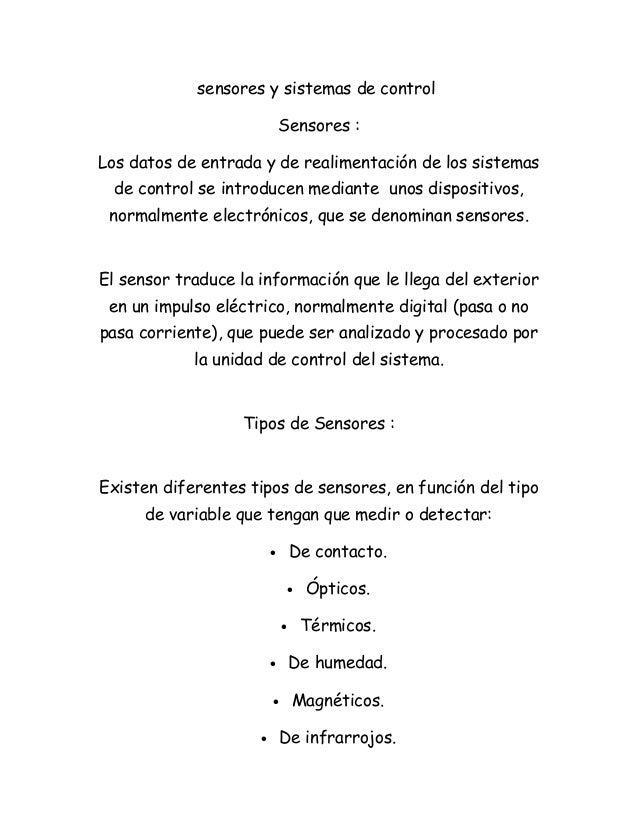 sensores y sistemas de control Sensores : Los datos de entrada y de realimentación de los sistemas de control se introduce...