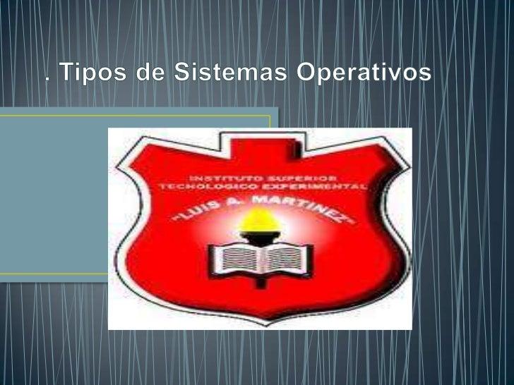Un sistema Operativo (SO) es en sí mismo un programa decomputadora. Sin embargo, es un programa muy especial,quizá el más ...