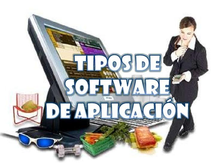 Tipos de Software <br />de Aplicación<br />