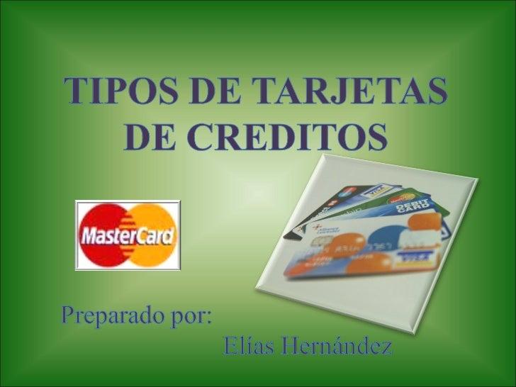 Tipos de Tarjetas de Creditos Tipos de Tarjetas de Creditos