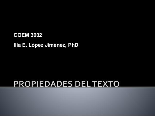 COEM 3002 Ilia E. López Jiménez, PhD