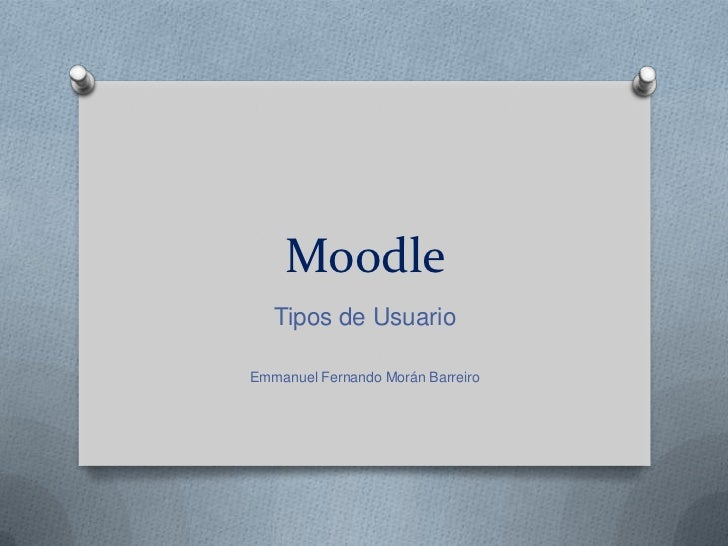 Moodle   Tipos de UsuarioEmmanuel Fernando Morán Barreiro