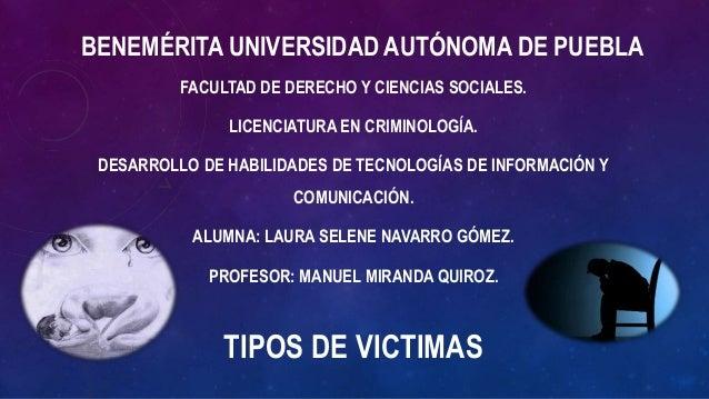 BENEMÉRITA UNIVERSIDAD AUTÓNOMA DE PUEBLA FACULTAD DE DERECHO Y CIENCIAS SOCIALES. LICENCIATURA EN CRIMINOLOGÍA. DESARROLL...