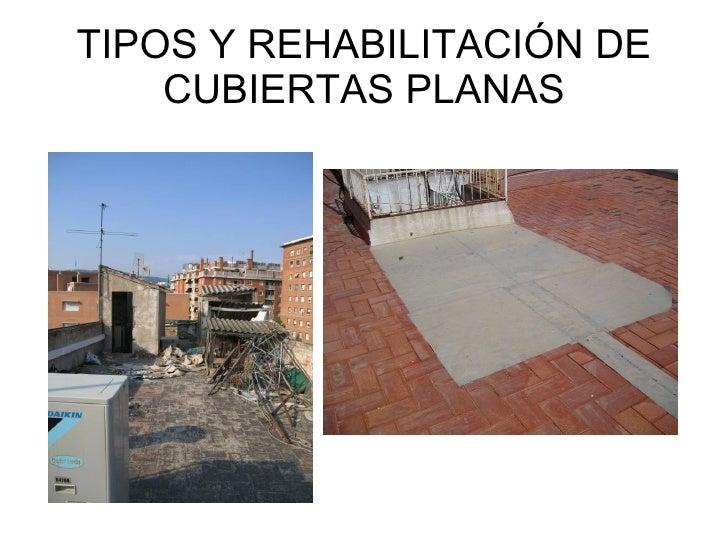 Tipos y rehabilitaci n de cubiertas planas for Tipos de cubiertas inclinadas