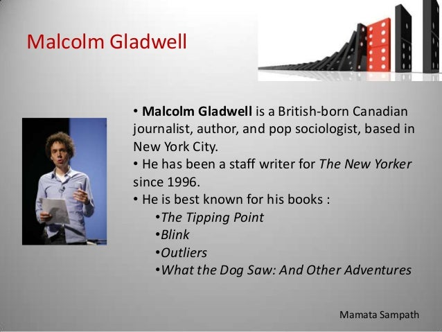 an overview of the book the tipping point by malcolm gladwell Malcolm gladwell: the tipping point audio book summary malcolm gladwell's landmark book 'the tipping point'.