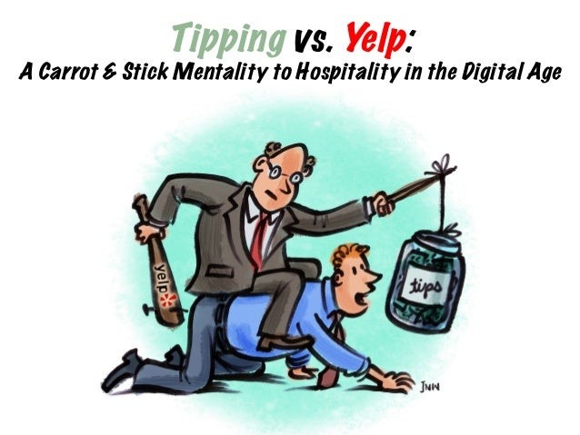 Tipping vs. Yelp:  A Carrot & Stick Mentality to Hospitality in the Digital Age