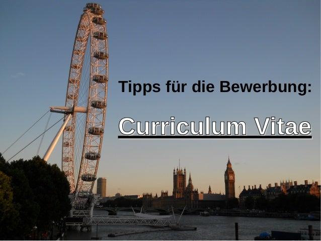 Tipps für die Bewerbung: Curriculum VitaeCurriculum Vitae