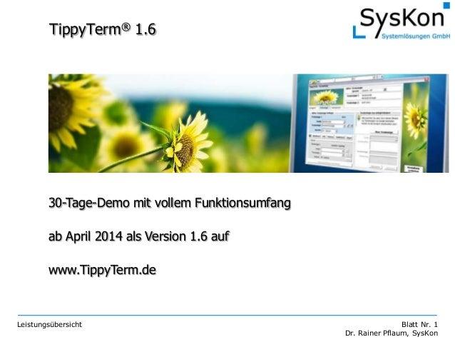 Leistungsübersicht Blatt Nr. 1 Dr. Rainer Pflaum, SysKon TippyTerm® 1.6 30-Tage-Demo mit vollem Funktionsumfang ab April 2...