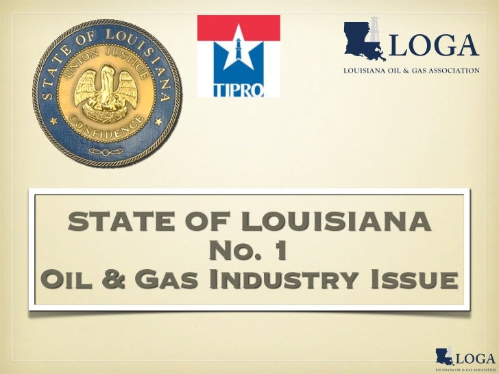 STATE OF LOUISIANA          No. 1Oil & Gas Industry Issue
