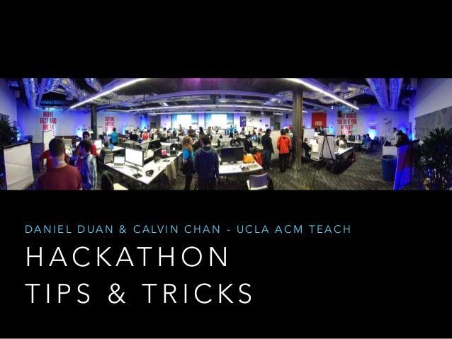 ACM Teach - Hackathon Tips and Tricks - Spring 2014