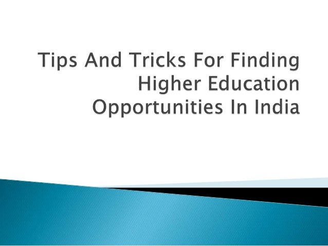 essay on opportunities of higher education in india The challenges for india's education system as well as tackling the underlying challenges to education briefing paper asia programme asp.