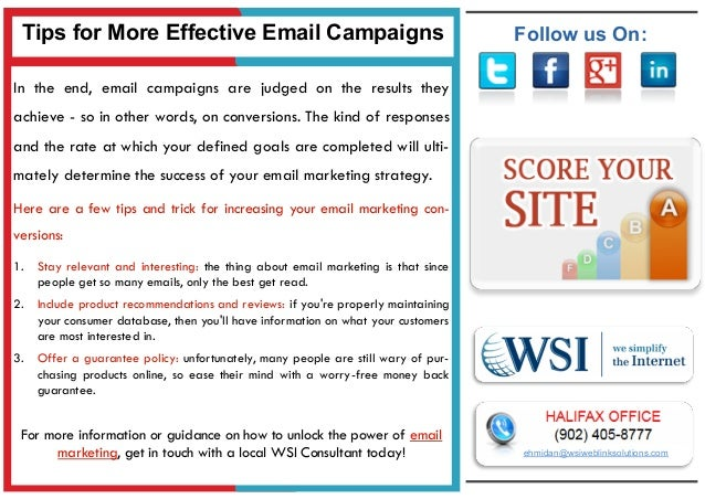 Tips for More Effective Email Campaigns  Follow us On:  In the end, email campaigns are judged on the results they achieve...