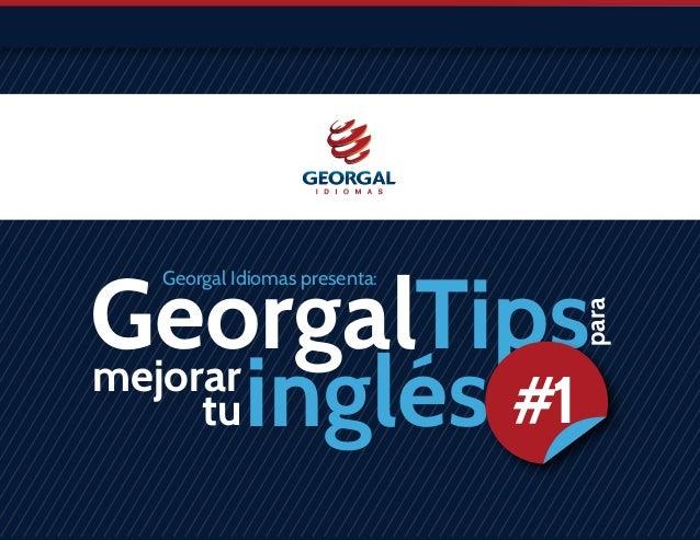 Georgal Idiomas presenta: GeorgalTips inglés para tu mejorar #1